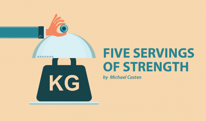 Michael Casten Five Servings of Strength