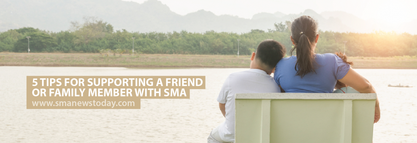 5 Tips for Supporting a Friend or Family Member With SMA