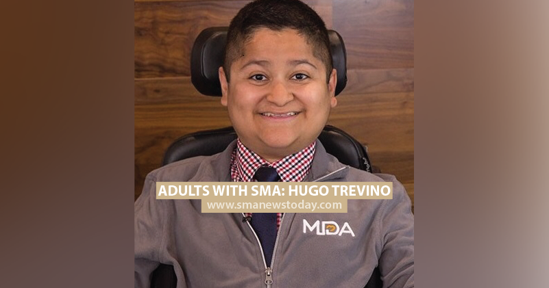 Adults With SMA: Hugo Trevino
