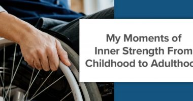 My Moments of Inner Strength From Childhood to Adulthood